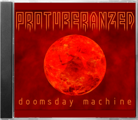 Protuberanzed - Doomsday Machine (2008)