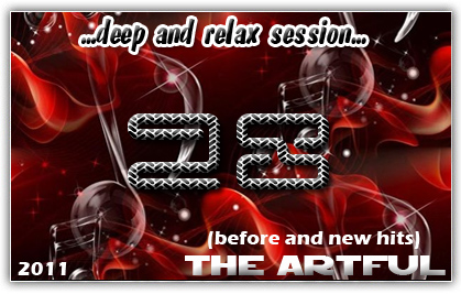 The Artful - Deep And Relax Mix (Before And New Edition) Vol.28 2011