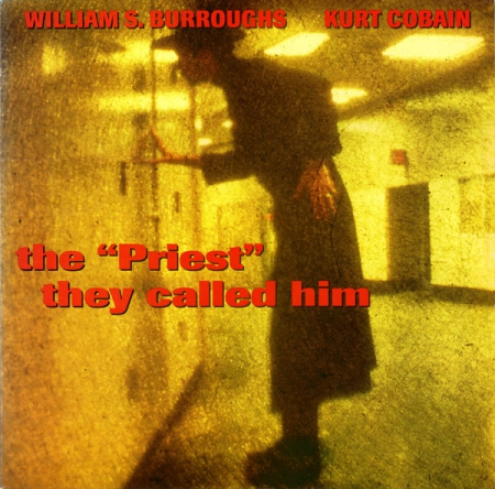 Kurt Cobain and William Burroughs - The Priest They Called Him